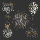 Set of motivational lettering for greeting cards, prints. And posters. Every day is a chance to change your life. Go find yourself. Believe in yourself. Clear Stock Image