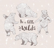 Set of sketched bears with the stylish hipster calligraphy Be a little wild. Stock Photo