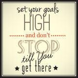 Set your goals high and don't stop till You get there. Vector inspirational meme in retro looking style Stock Image