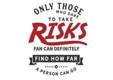 Seulement ceux qui osent prendre des risques loin peuvent certainement trouver qu'à quelle distance une personne peut aller illustration libre de droits