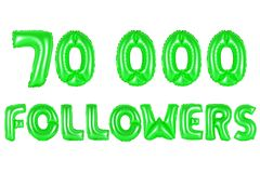 Seventy thousand followers, green color. Seventy thousand followers, green number and letter balloon Royalty Free Stock Images