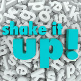 Shake it Up Words Letter Background Reorganization New Idea. The words Shake It Up on a background of letters to illustrate thinking differently and creating a Royalty Free Stock Photos