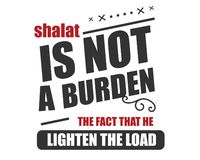 Shalat is not a burden the fact that he lighten the load. Motivational quote royalty free illustration