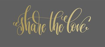 Share the love - golden hand lettering inscription text to valentine design. Love letters on a gray background, calligraphy vector illustration royalty free illustration