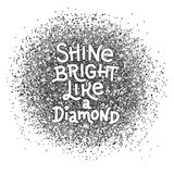 Shine bright like a diamond hand lettering quote on glitter abstract silver textured background. Inspiration quote. Royalty Free Stock Photos