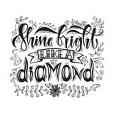 Shine bright like a diamond hand lettering quote isolated on white background. Stylized inspiration quote. Template for Royalty Free Stock Image