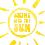 Shine like the sun lettering poster, abstract sunshine, watercolor with clipping mask Royalty Free Stock Images