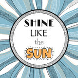 Shine like the sun, quote, phrase Stock Photo