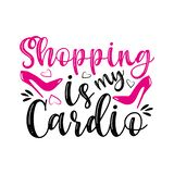 Shopping is my cardio- funny text, with pink high-heeled shoes.