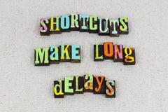 Shortcut long delays travel adventure. Shortcut shortcuts make long delay delays road trip travel goal goals letterpress typography message exploration distance stock photos
