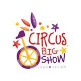 Show-Logoentwurf des Zirkusses großer, Karneval, festlich, Zirkusshowaufkleber mit Unicycle, Ausweis, Handgezogene Schablone von  stock abbildung