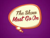 The show must go on. Text in balloons graphic vector Royalty Free Stock Photography