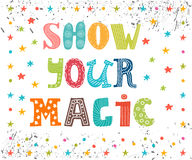 Show your magic. Inspirational message. Cute greeting card. vector illustration