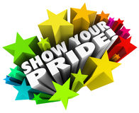 Show Your Pride Words Stars Proud Feelings Celebrate Strong Ego. Show Your Pride words surrounded by 3d colorful stars to illustrate proud feelings over your Royalty Free Stock Image