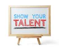Show your talent. Whiteboard with text Show your talent on white background royalty free stock photography