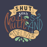 Shut your mouth stand and deliver Stock Images