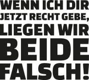 Si ahora estoy de acuerdo con usted, ll ambos del ` somos incorrectos Declaración alemana ilustración del vector