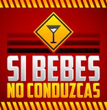Si bebes no conduzcas - Don`t drink and drive spanish text Stock Photography