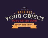 Si le mariage est votre objet, vous devriez commencer à aimer votre sujet illustration stock