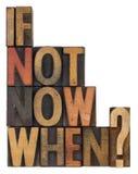 Si no ahora, cuando - pregunta Imagenes de archivo