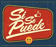 Si se puede - Yes you can Spanish text, common phrase in Latin America. Vector lettering - eps available Royalty Free Stock Photography