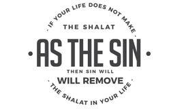Si su vida no hace el shalat como el pecado entonces el pecado quitará el shalat en su vida libre illustration