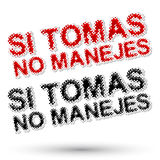 Si tomas没有manejes -,如果您饮料不驾驶 免版税库存图片