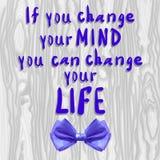 ` Si usted cambia su MENTE, usted puede cambiar sus letras dibujadas mano del ` de la VIDA y arco realista Imagen de archivo