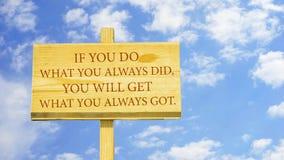 Si usted hace lo que usted hizo siempre, usted conseguirá lo que usted consiguió siempre stock de ilustración