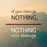 Si usted no cambia nada, nada cambiará foto de archivo libre de regalías