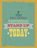 Si usted se cayó abajo ayer levántese hoy Fotografía de archivo libre de regalías