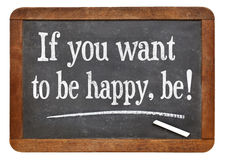 Si vous voulez être heureux, soyez Images libres de droits