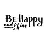 Sia felice e lustro: frase ispiratrice, una citazione per il buon umore Calligrafia della spazzola, iscrizione della mano Fotografia Stock