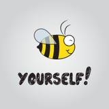 Sia voi stessi! Immagine Stock