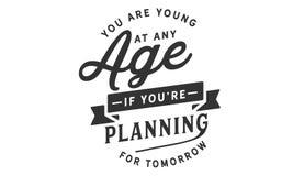 Sie sind an jedem möglichem Alter jung, wenn Sie für morgen planen lizenzfreie abbildung