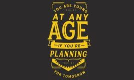 Sie sind an jedem möglichem Alter jung, wenn Sie für morgen planen stock abbildung