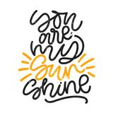 Sie sind mein Sonnenschein Schriftliche Phrase Digital Hand mit Schmutzbeschaffenheit Schöne minimalistic Beschriftung stock abbildung
