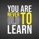 Sie sind nie zu altem, zu lernen erfolgreiches Zitat mit modernem Hintergrundvektor lizenzfreie abbildung
