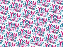 Sie verdienen mein Lächeln-Muster Lizenzfreie Stockfotos