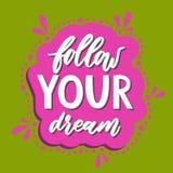 Siga seu sonho Ilustração Handdrawn Imagens de Stock