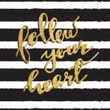 Siga su tarjeta de felicitación del corazón, cartel, fondo pintado impresión Foto de archivo libre de regalías