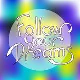 Siga sus sueños Foto de archivo