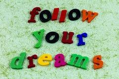 Siga sus sueños se aventuran al soñador de la ambición de la actitud positiva imágenes de archivo libres de regalías
