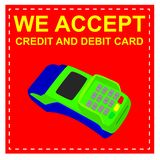 Sign We Accept Debit and Credit Card. Vector Sign We Accept Debit and Credit Card royalty free illustration