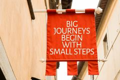 Big Journeys Begin With Small Steps on a conceptual image Royalty Free Stock Images