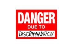 Sign Danger due to discrimination isolated on white. With black letters stock illustration