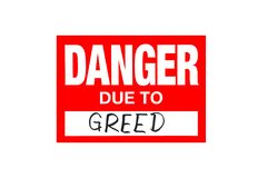Sign Danger due to greed isolated on white. With black letters stock photography
