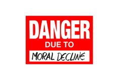 Sign Danger due to moral decline isolated on white. With black letters stock illustration