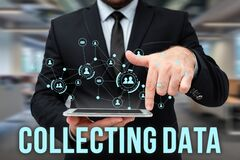 Sign displaying Collecting Data. Concept meaning Gathering and measuring information on variables of interest Man In