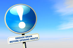 Sign - Engage Brain Before Opening Mouth. Exclamation point sign against the cloudy sky Royalty Free Stock Photography